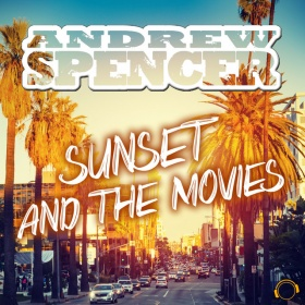 ANDREW SPENCER - SUNSET AND THE MOVIES